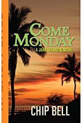 Come Monday (The Jake Sullivan Series Book 1) Kindle Edition