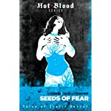 Seeds of Fear (The Hot Blood Series Book 5)