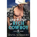 How To Rope A Rich Cowboy (Silver Springs Ranch)