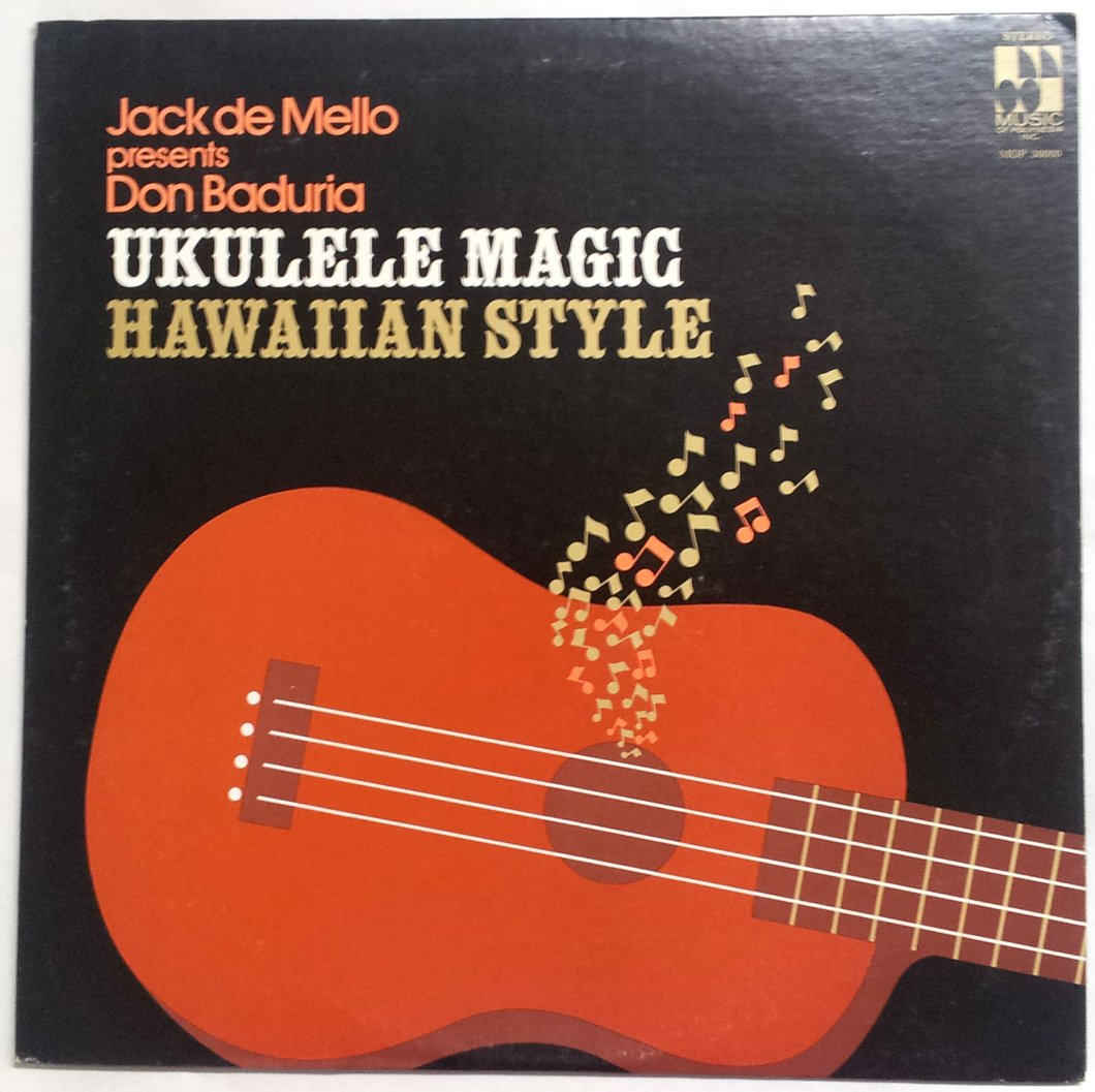 Jack de Mello presents Don Baduria - Ukulele Magic Hawaiian Style by Music of Polynesia Inc.