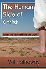 The Human Side of Christ--Meet the Guy Behind the God Paperback
