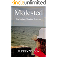 Molested: One Mother's Shocking Discovery (Recognizing Evil Book 1)