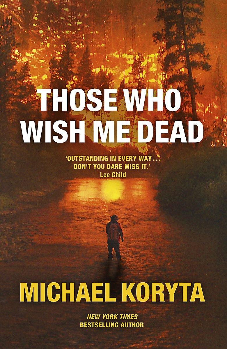 Those Who Wish Me Dead: Koryta, Michael: 9781444742565: Amazon.com: Books