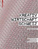 Kreativwirtschaft Schweiz (German Edition)