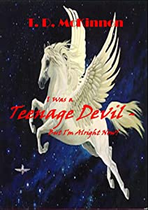 I Was a Teenage Devil - But I'm Alright Now! (Construction of a Personality Book 2)
