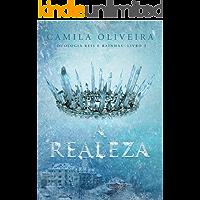A Realeza (Duologia Reis e Rainhas Livro 2)