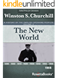 A History of the English-Speaking Peoples, Vol 2: The New World