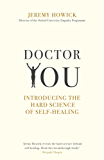 Doctor You: Revealing the science of self-healing (English Edition)
