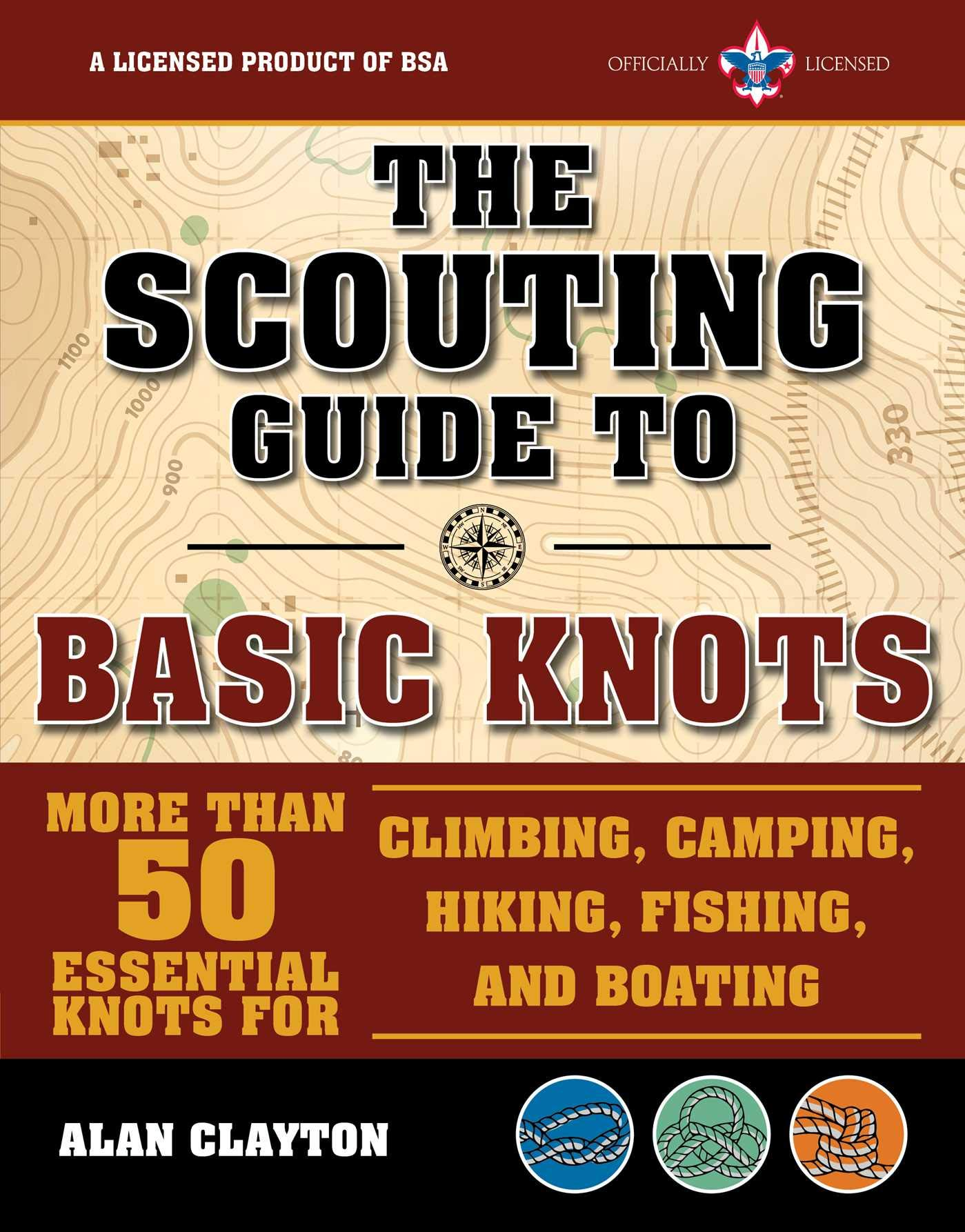 The Scouting Guide to Basic Knots: An Officially-Licensed Boy Scouts of America Handbook: More Than 50 Essential Knots for Climbing, Camping, Hiking, Fishing, and Boating by Skyhorse