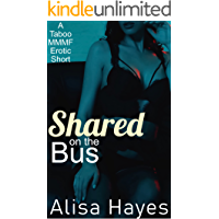 Shared on the Bus: A Hot Taboo MMMF Erotic Short