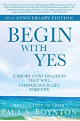 Begin with Yes: 10th Anniversary Edition Hardcover
