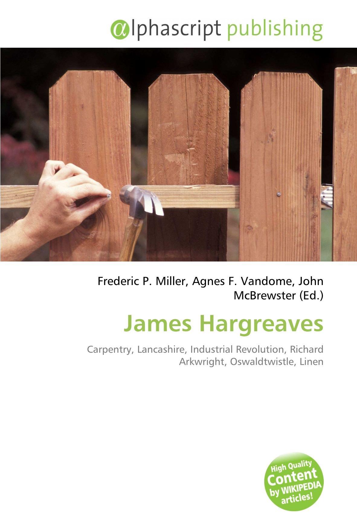 James Hargreaves: Carpentry, Lancashire, Industrial Revolution ...