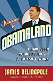 Welcome to Obamaland: I've Seen Your Future, and it Doesn't Work