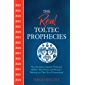 The Real Toltec Prophecies: How the Aztec Calendar Predicted Modern-Day Events and Reveals a Pathway to a New Era of…