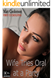 Wife Tries Oral at a Party (First Cuckolding Book 4)