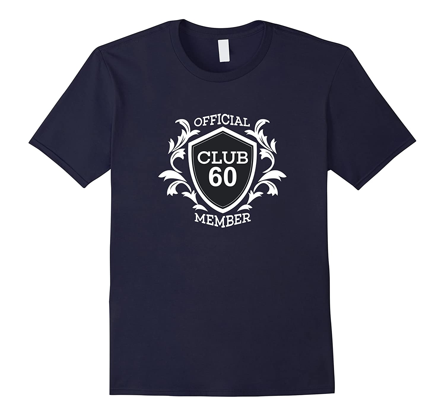 Club 60 Official Member 60th Birthday T Shirt-TD