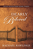 Dearly Beloved (Grave Reminders Book 3)