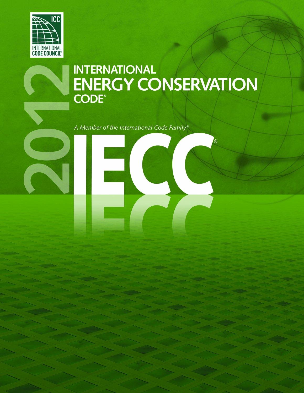 2012 International Energy Conservation Code (International Code Council Series)