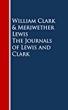 The Journals of Lewis and Clark (Lewis & Clark Expedition) (English Edition)