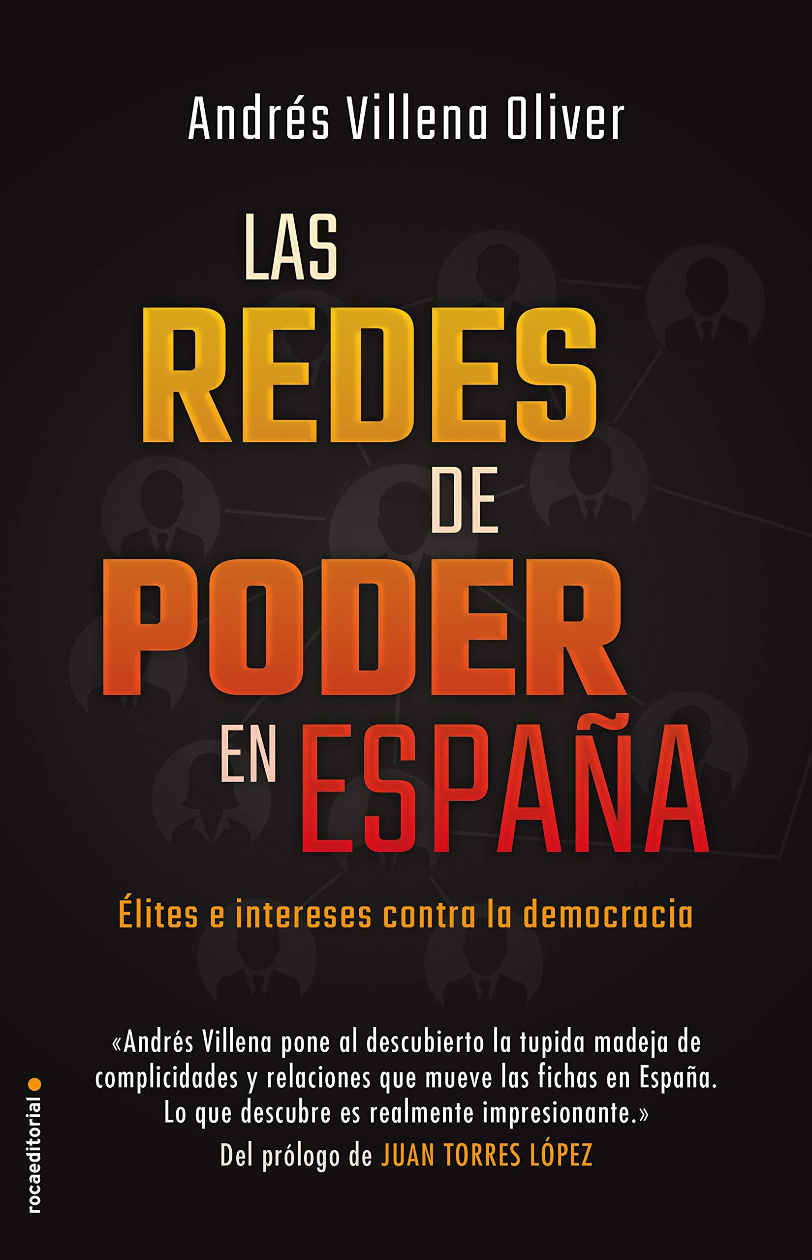 Las redes de poder en España: Élites e intereses contra la democracia (Eldiario.es) por Andrés Villena