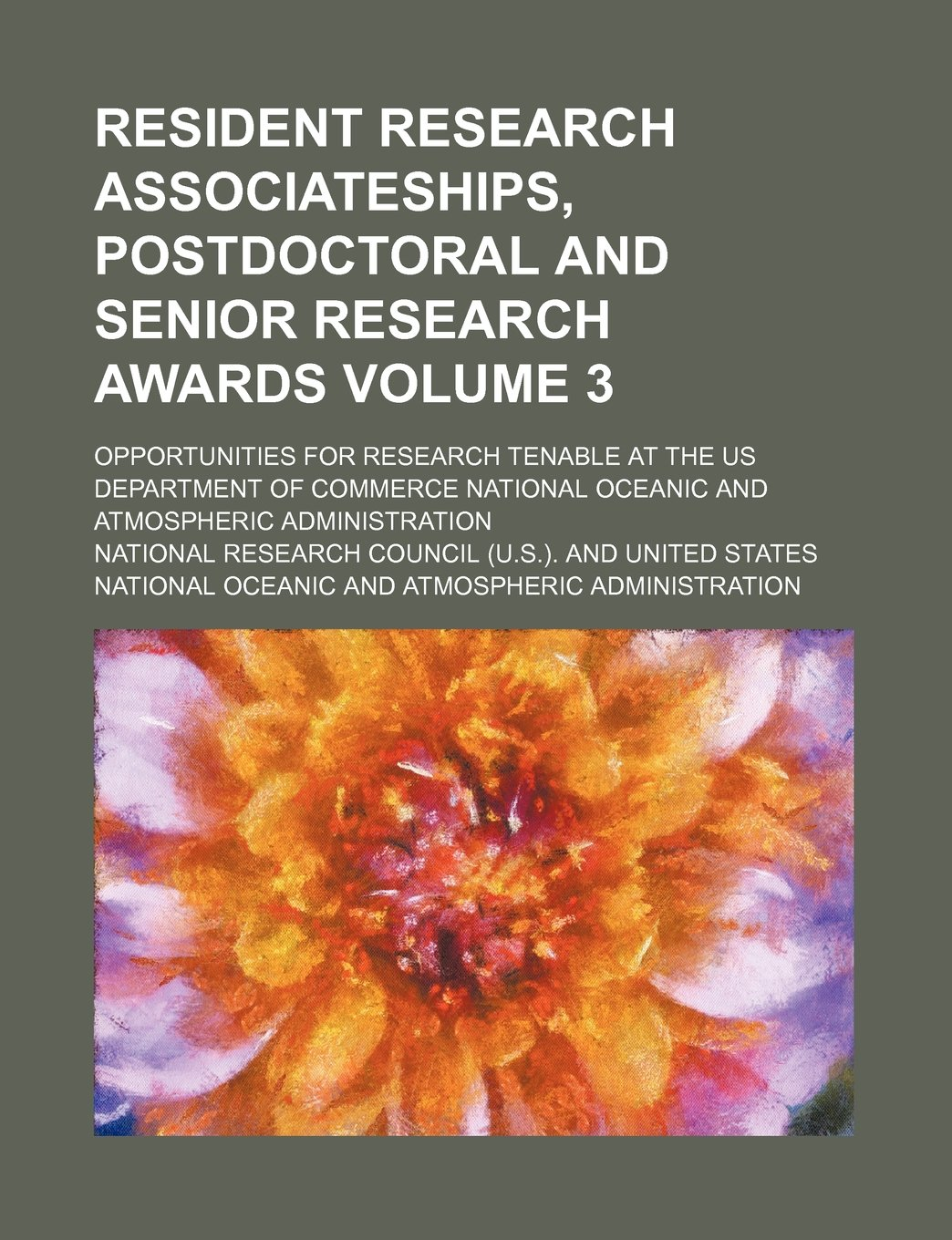 Download Resident research associateships, postdoctoral and senior research awards; opportunities for research tenable at the US Department of Commerce National Oceanic and Atmospheric Administration Volume 3 pdf