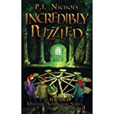 Incredibly Puzzled (The Puzzled Mystery Adventure Series: Book 4)