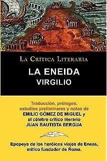 Virgilio: La Eneida, Coleccion La Critica Literaria Por El Celebre Critico Literario Juan Bautista