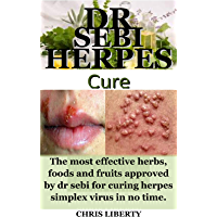 DR SEBI HERPES CURE : The most effective herbs, foods and fruits approved by dr sebi for curing herpes simplex virus in…