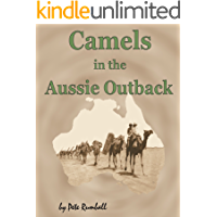 Camels in the Aussie Outback (Photos and Stories From Australia's Outback Book 1)