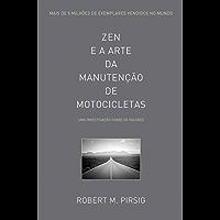 Zen e a Arte da Manutenção de Motocicletas: Uma Investigação Sobre os Valores