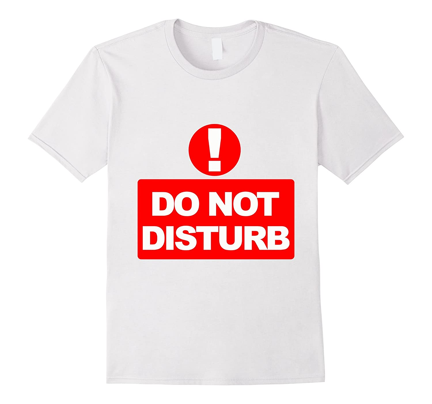 Do Not Disturb T-Shirt Available In Black, White And Blue-Art