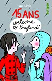 15 ans, Welcome to England!