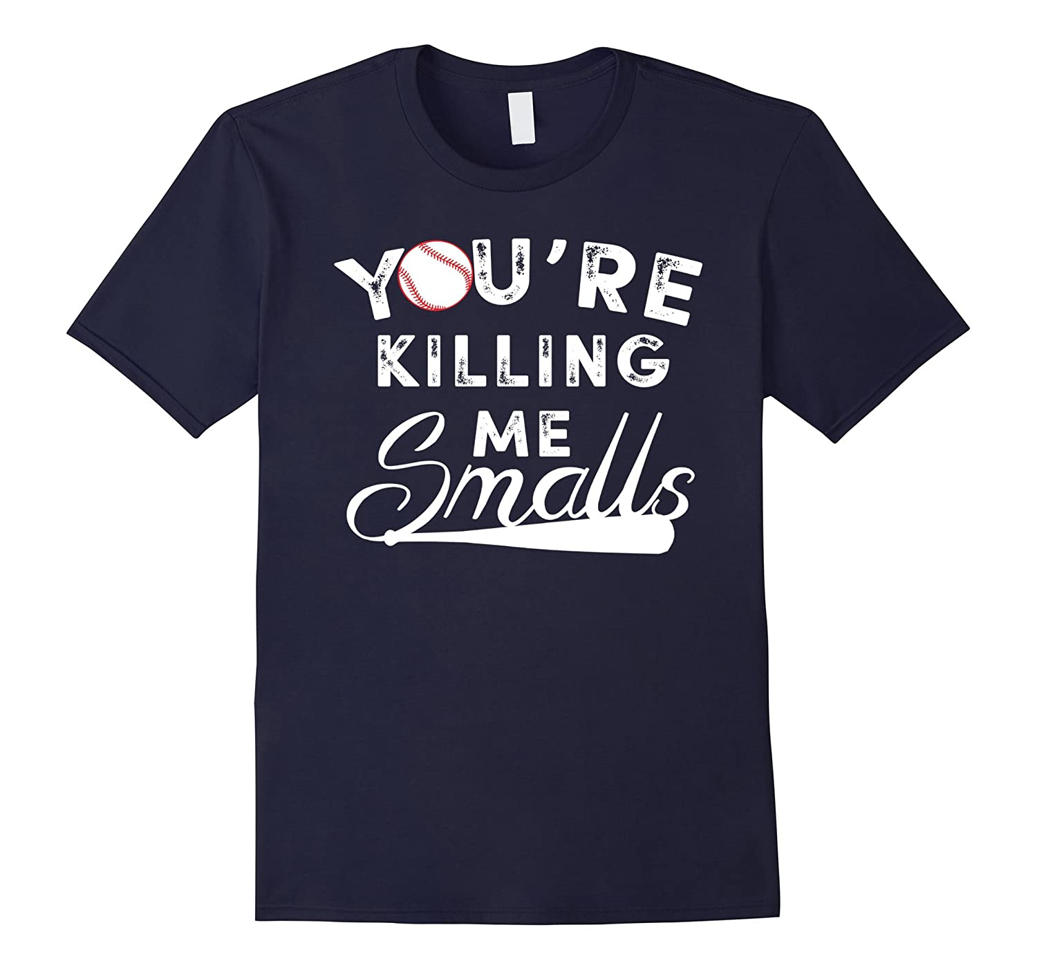 Youre Killing Me Smalls Baseball Shirt for Men And Women-TH