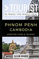 Greater Than a Tourist- Phnom Penh Cambodia: 50 Travel Tips from a Local Paperback