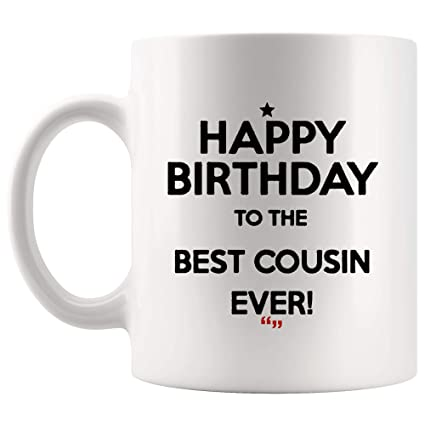 Happy Birthday Best Cousin Ever Brother Mug Mom Dad Coffee Cup