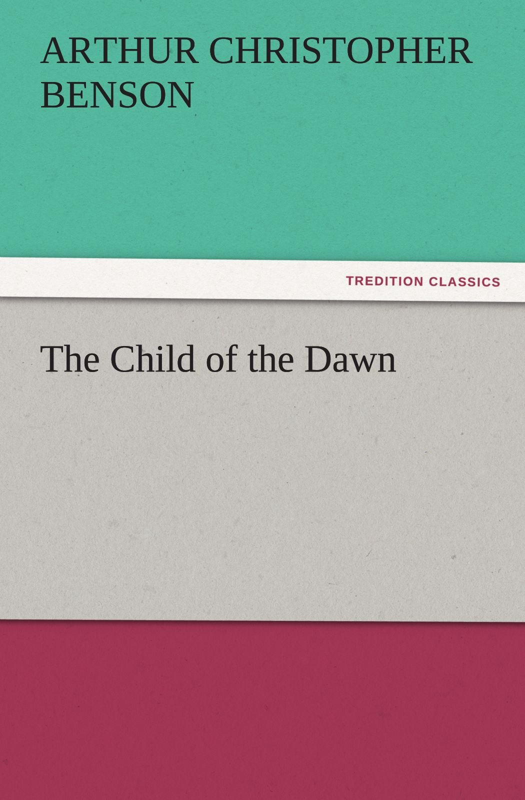 Read Online The Child of the Dawn (TREDITION CLASSICS) pdf
