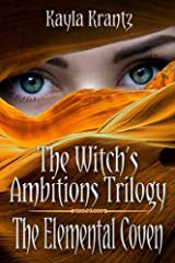 The Elemental Coven (The Witch's Ambitions Trilogy Book 2) Kindle Edition