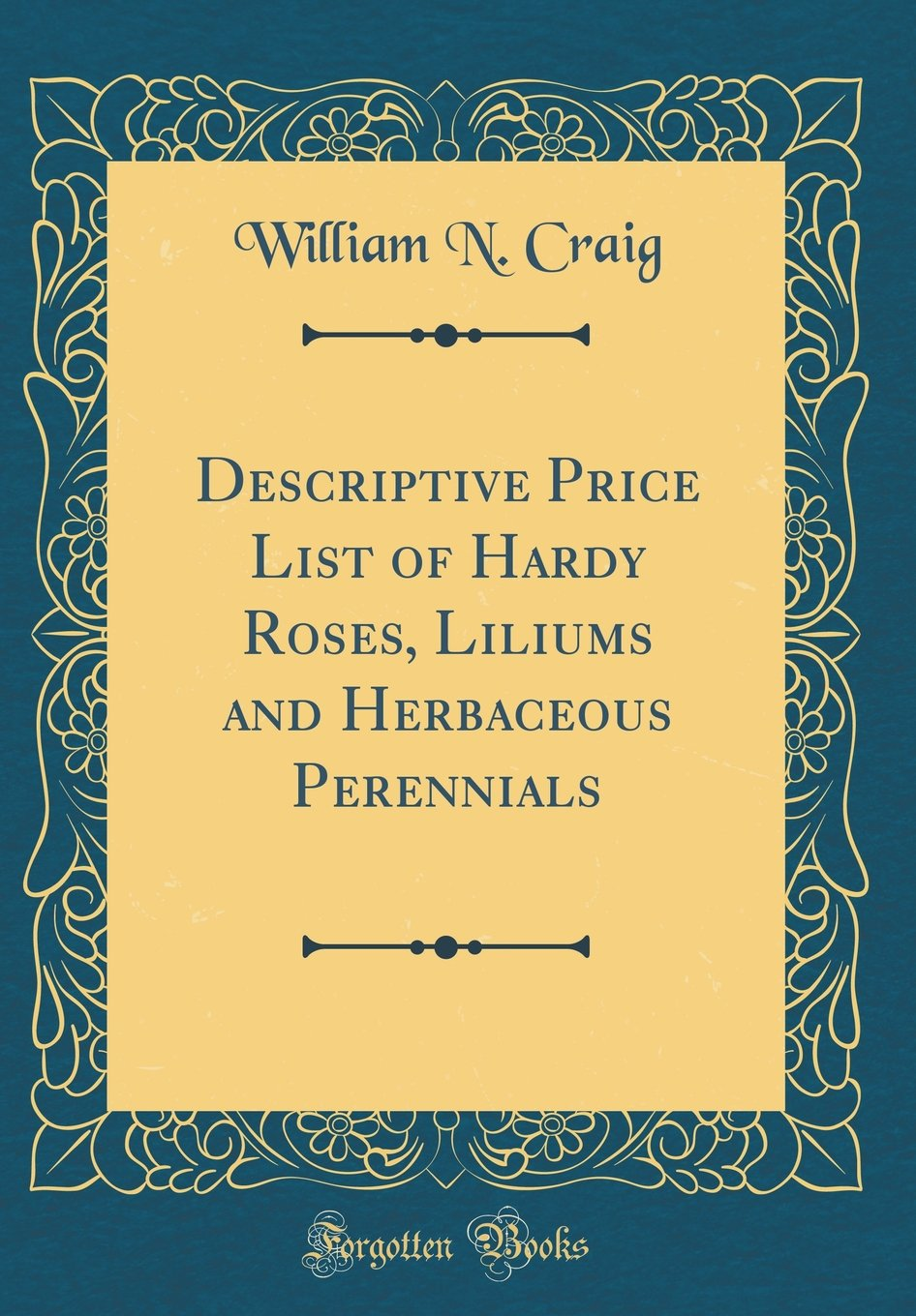 Descriptive Price List of Hardy Roses, Liliums and Herbaceous Perennials (Classic Reprint) pdf