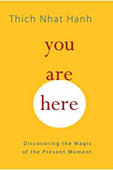 You Are Here: Discovering the Magic of the Present Moment Paperback