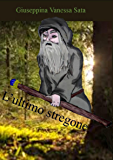 L'ultimo stregone: Racconto (I racconti e le leggende di Krimion Vol. 1)