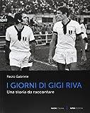 I giorni di Gigi Riva