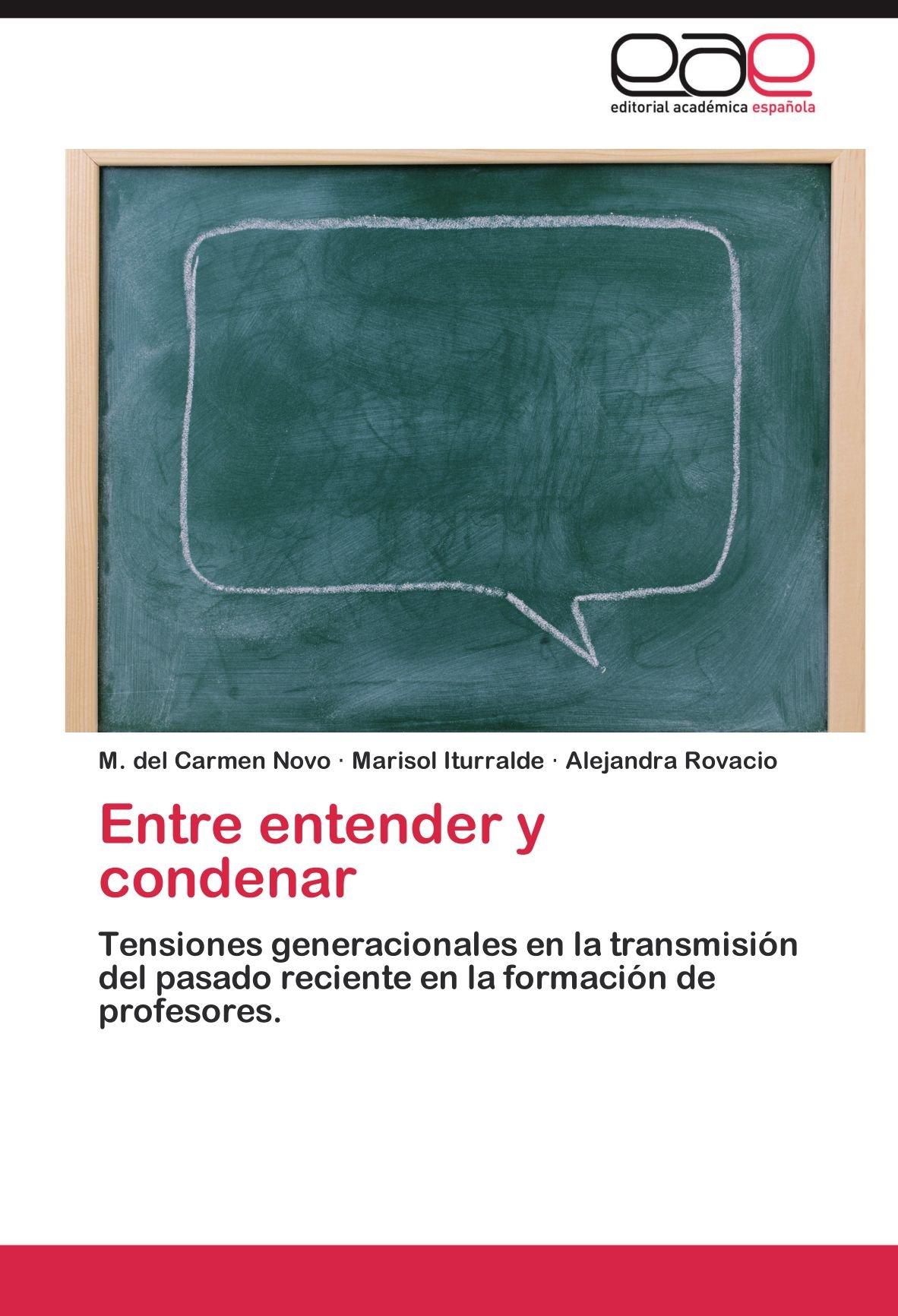 Entre entender y condenar: Tensiones generacionales en la ...