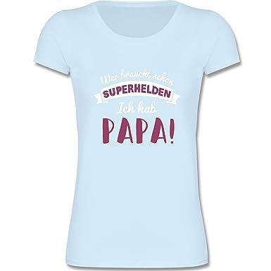 4b5514ed0355 Sprüche Kind - Wer braucht Schon Superhelden ich hab Papa 01 - Mädchen T- Shirt  Shirtracer  Amazon.de  Bekleidung