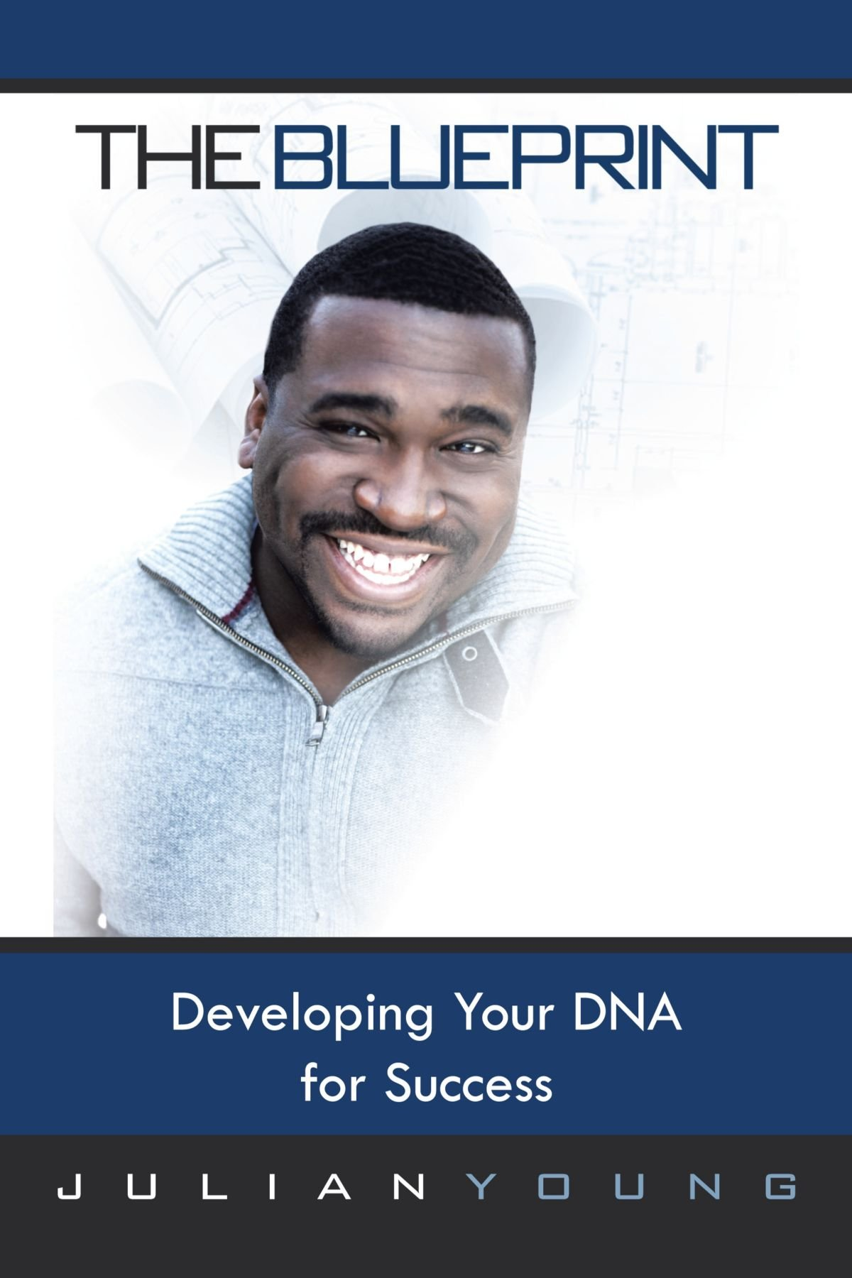 The blueprint developing your dna for success julian young the blueprint developing your dna for success julian young 9781466941977 amazon books malvernweather Image collections