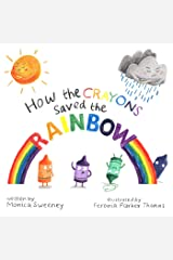 How the Crayons Saved the Rainbow Kindle Edition