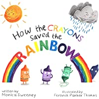 How the Crayons Saved the Rainbow
