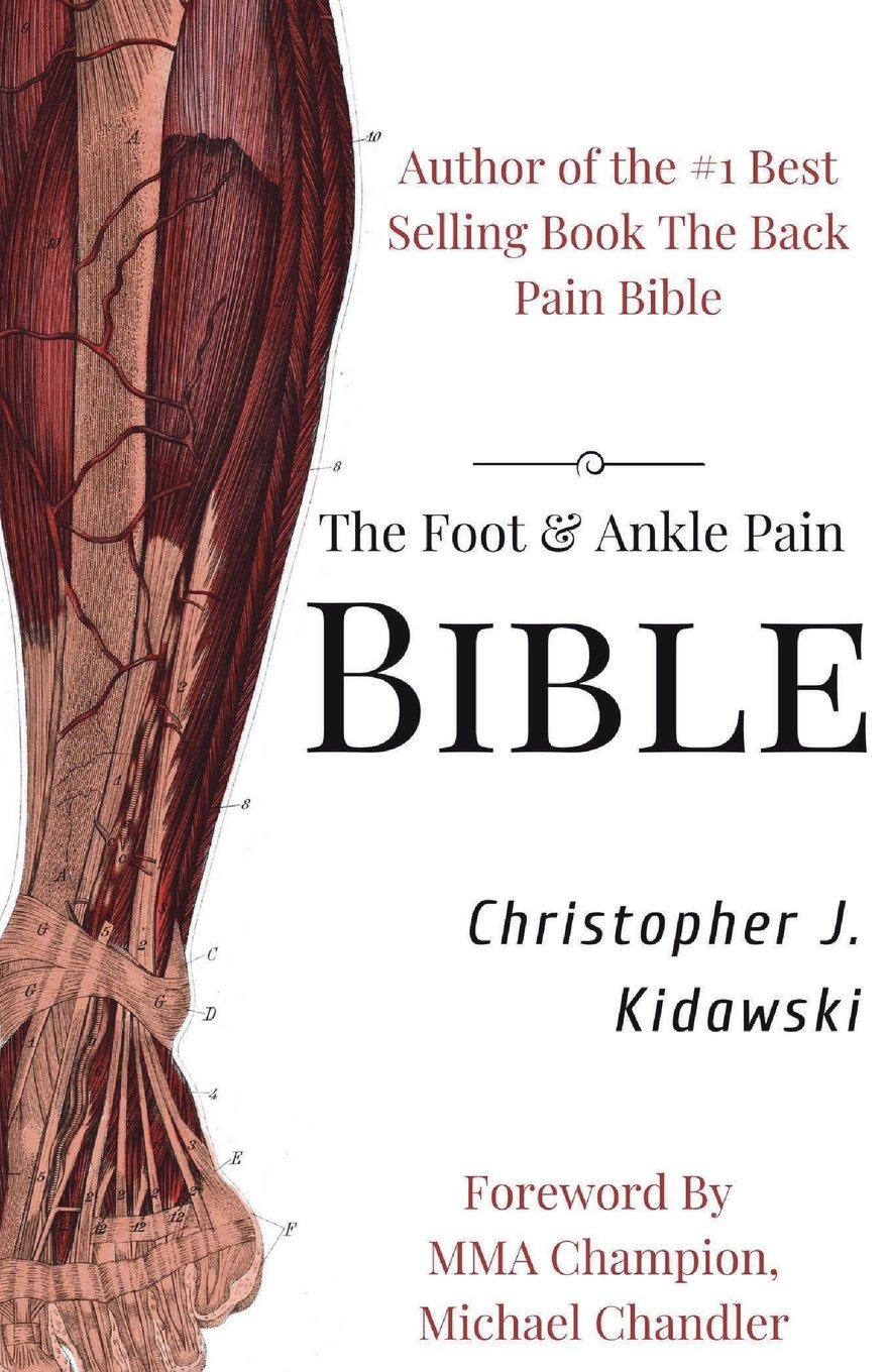 The Foot & Ankle Pain Bible: A Self-Care Guide to Eliminating the ...