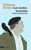 Los santos inocentes: Prólogo de Manuel Vilas