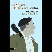 Los santos inocentes: Prólogo de Manuel Vilas (Destino Clásicos) (Spanish Edition)