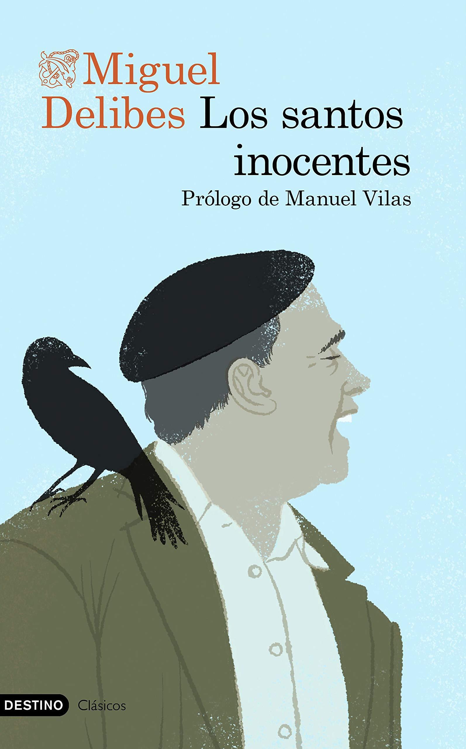 Los santos inocentes: Prólogo de Manuel Vilas Destino Clásicos: Amazon.es: Delibes, Miguel: Libros